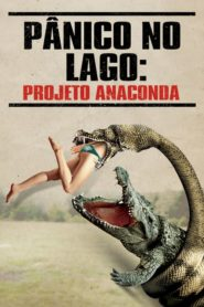 Pânico no Lago Projeto Anaconda